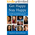 Get Happy Stay Happy: 16 things you should do every day to take control of your happiness
