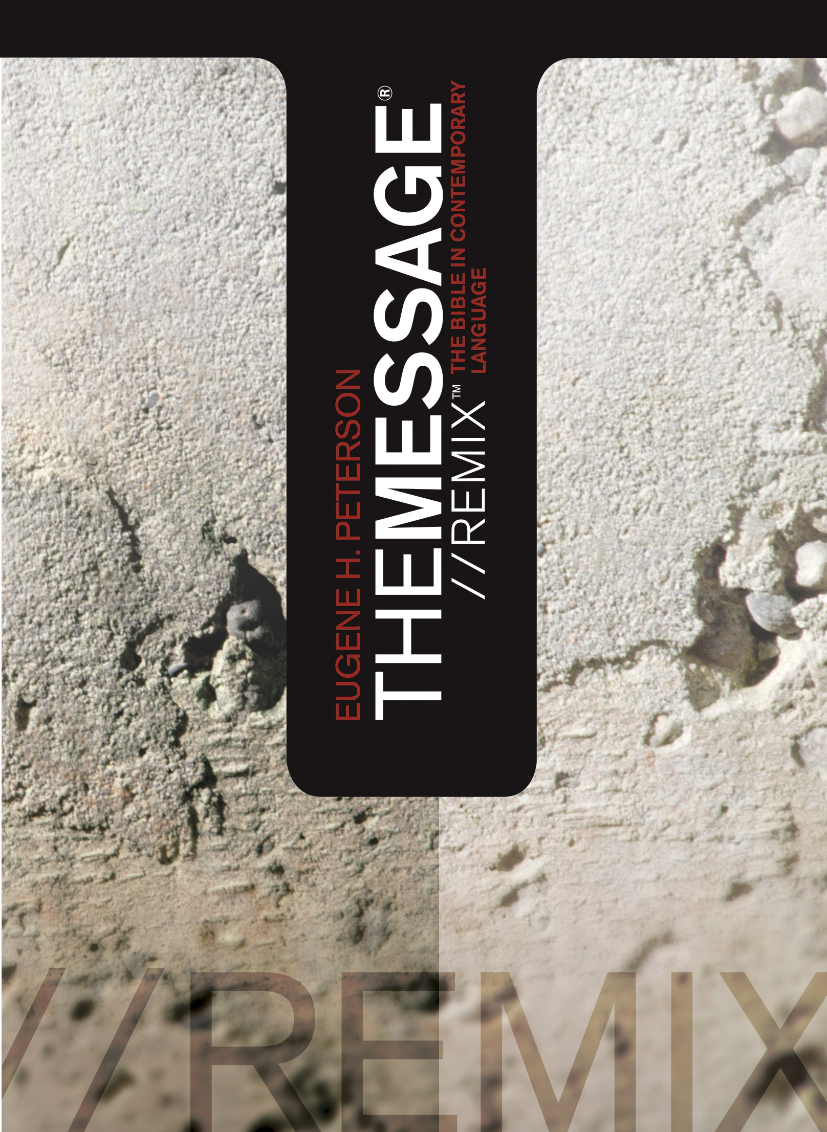 The Message Remix: The Bible In contemporary Language