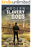 Modern Slavery and the Gods of Consumption: A Novel