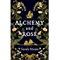 Alchemy and Rose: A sweeping new novel from the author of The House Between Tides, the Waterstones Scottish Book of the…