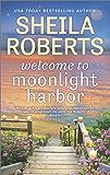 Welcome to Moonlight Harbor (A Moonlight Harbor Novel Book 1)