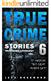 True Crime Stories Volume 6: 12 Shocking True Crime Murder Cases (True Crime Anthology) (English Edition)