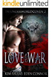 Love and War Part 2 (The Underworld Coven)