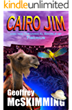 Cairo Jim and the Tyrannical Bauble of Tiberius: A Tale of Ancient Atrocity (The Cairo Jim Chronicles Book 9)
