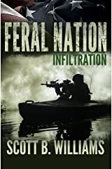Feral Nation - Infiltration (Feral Nation Series Book 1) Kindle Edition