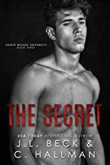 The Secret: A Friends to Lovers Romance (North Woods University Book 3) Kindle Edition