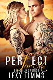 Perfect For Me: Law Enforcement Undercover Cop Suspense Romance Thriller (Undercover Series Book 1)