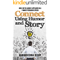 Connect Using Humor and Story: How I Got 18 Laughs 3 Applauses in a 7 Minute Persuasive Speech