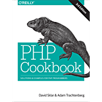 PHP Cookbook: Solutions & Examples for PHP Programmers (English Edition)