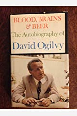 Blood, Brains & Beer: The Autobiography of David Ogilvy Hardcover