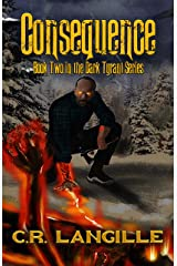 Consequence: Book Two in the Dark Tyrant Series Kindle Edition