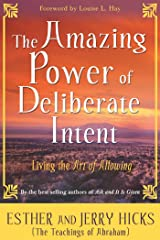 The Amazing Power of Deliberate Intent: Living the Art of Allowing Paperback