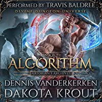 Algorithm: A Divine Dungeon Series (Artorian's Archives, Book 7)