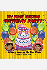 My First Skating Birthday Party: 5 Minute Story: Celebrating Two Birthday Parties at the Skating Rink! Prepare Your Kids with My First Skate Class Comic ... at Skate 101! (My First Skate Books 4) Kindle Edition