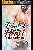 Painted On My Heart (Layne Family Novel Duet Book 2)