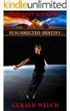 Resurrected Destiny (The Last Witness Book 1)