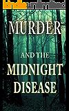 Murder & The Midnight Disease