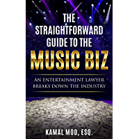 The Straightforward Guide to the Music Biz: An Entertainment Lawyer Breaks Down the Industry book cover