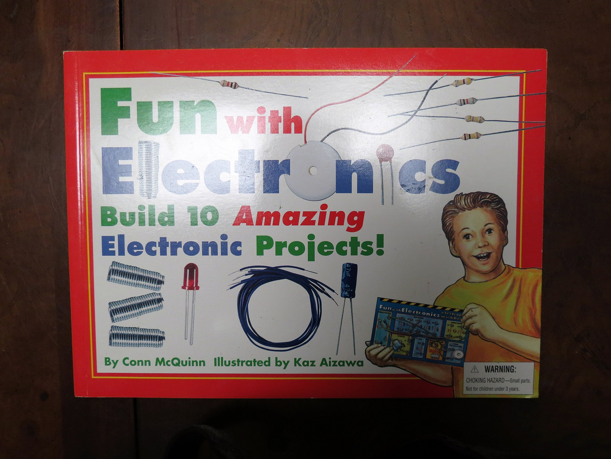 Fun with Electronics: Build 10 Amazing Electronic Projects