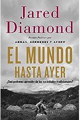 El mundo hasta ayer: ¿Qué podemos aprender de las sociedades tradicionales? (Spanish Edition) Kindle Edition