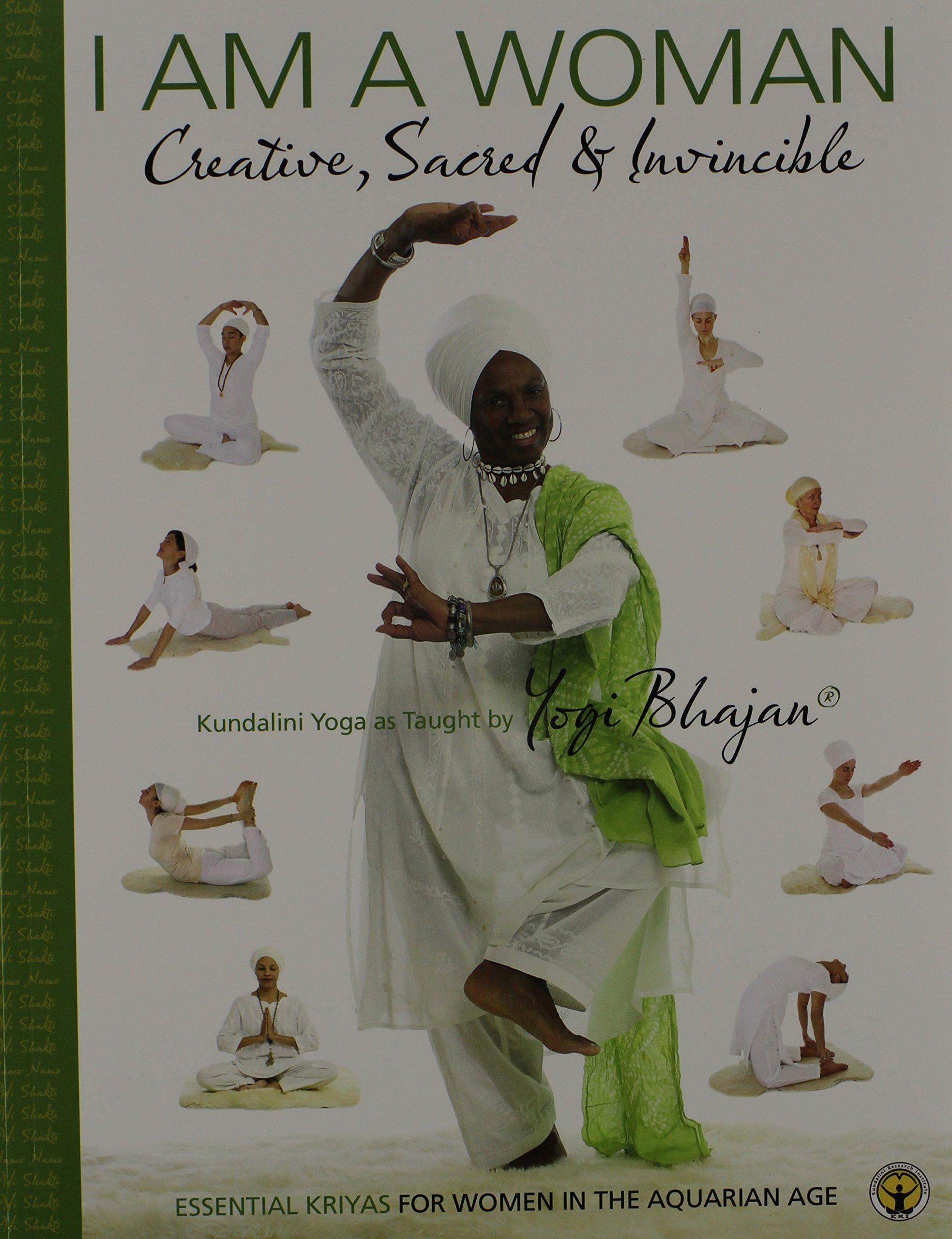 I Am a Woman: Creative, Sacred & Invincible--Essential Kriyas For Women In The Aquarian Age pdf epub