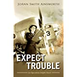 Expect Trouble (An Operation Delphi Novel Book 1)