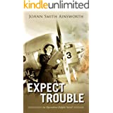 Expect Trouble: An Operation Delphi Novel, Book 1 of the series