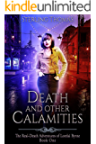 Death and Other Calamities: The Real-Death Adventures of Lorelai Byrne Book One