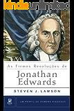 As Firmes Resoluções de Jonathan Edwards (Um Perfil de Homens Piedosos)