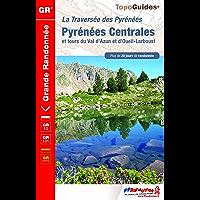Pyrénées Centrales et tour du Val d'Azun et d'Oueil-Larboust - 20 jours de randonnée: Topo-guide de Grande Randonnée - édition 2014 (TopoGuides GR)