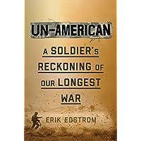 Un-american: A Soldier's Reckoning of America's Longest War