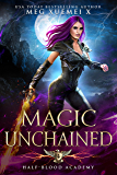 Half-Blood Academy 4: Magic Unchained: an academy reverse harem paranormal romance (English Edition)