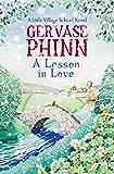 A Lesson in Love: A Little Village School Novel (Little Village School Novels Book 4)