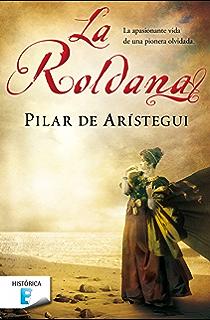 La Roldana: La apasionante vida de una pionera olvidada (Spanish Edition)