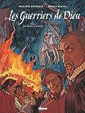 Les Guerriers de Dieu - Tome 02: Les Pendus d'Amboise
