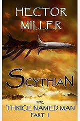 The Thrice Named Man I: Scythian Kindle Edition