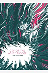 Cry of the White Moose (Spruce Bay)