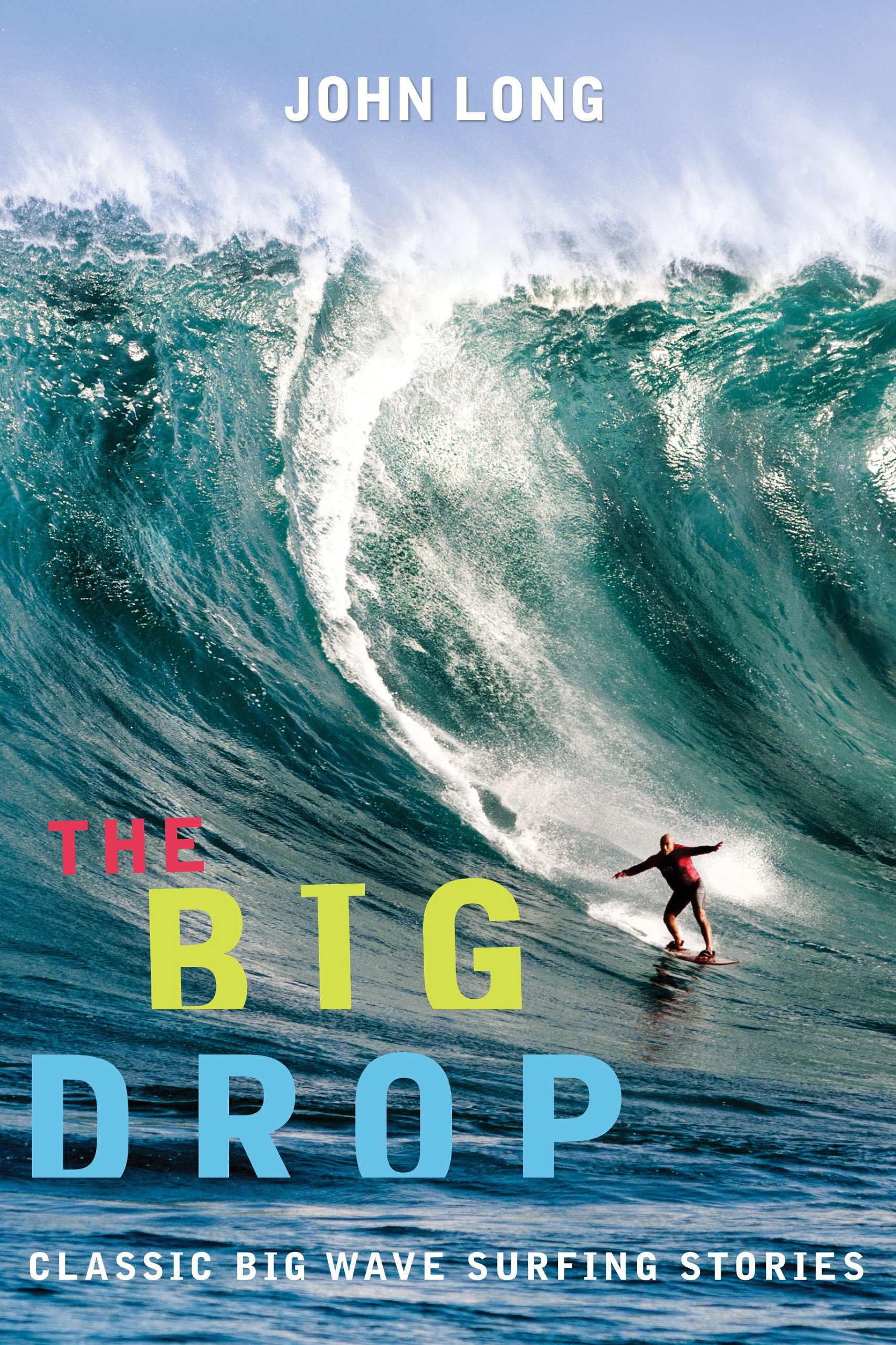 the-big-drop-classic-big-wave-surfing-stories