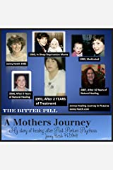 A Mothers Journey, My Story of Healing after Post Partum Psychosis Kindle Edition