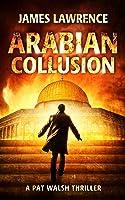 Arabian Collusion: A Pat Walsh Thriller (English