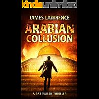Arabian Collusion: A Pat Walsh Thriller