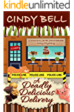 A Deadly Delicious Delivery (A Chocolate Centered Cozy Mystery Book 2)