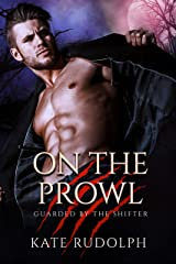 On the Prowl: Werewolf Bodyguard Romance (Guarded by the Shifter Book 2) Kindle Edition