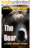 The Bear: A Very Short Story