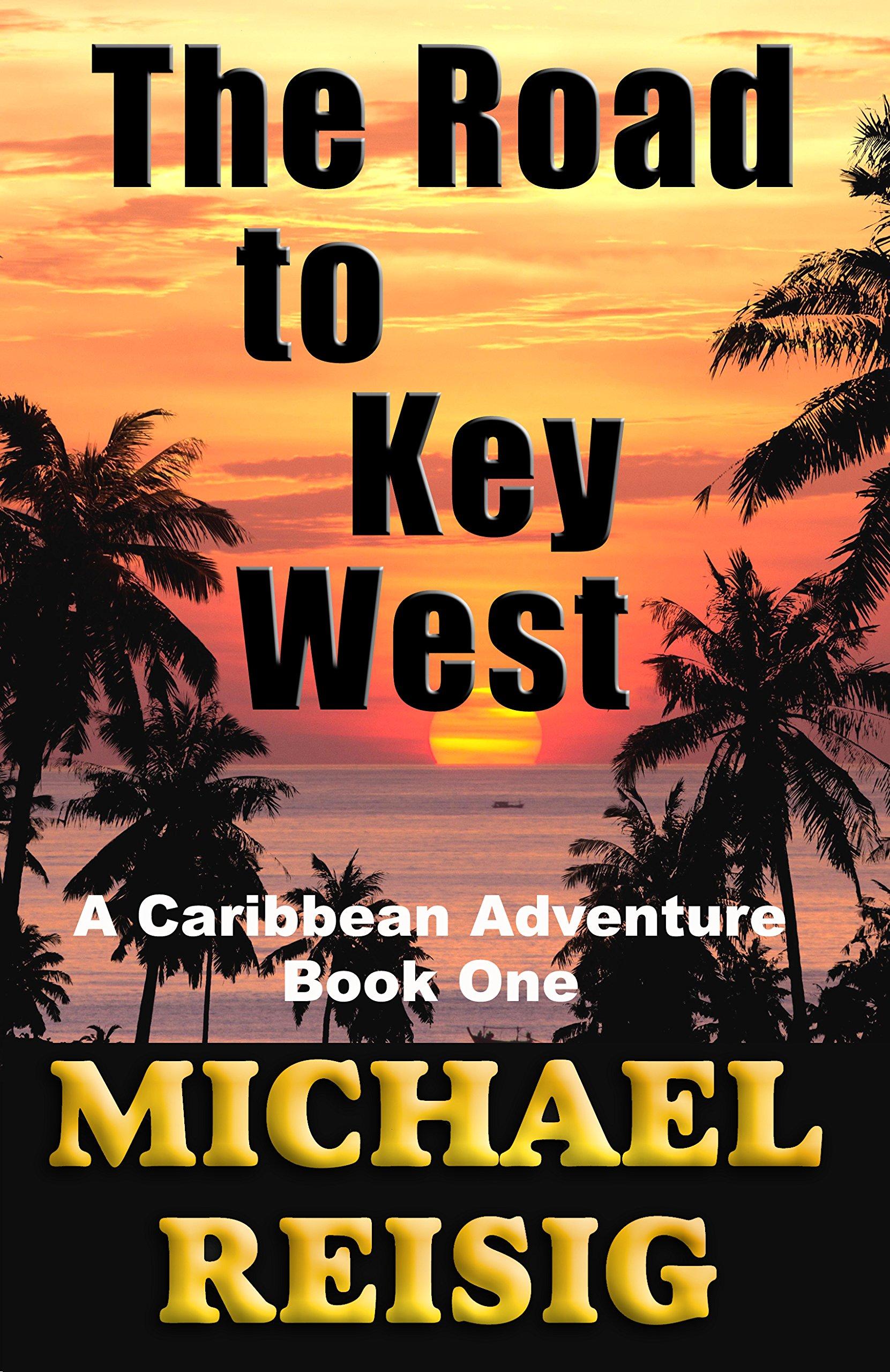 The Road To Key West: Michael Reisig, Cris Wanzer: 9780971369498:  Amazon: Books