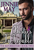Besties In Trouble (The Reformatory Book  2)