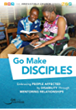 Go Make Disciples: Embracing People Affected by Disability Through Mentoring Relationships (The Irresistible Church Series)