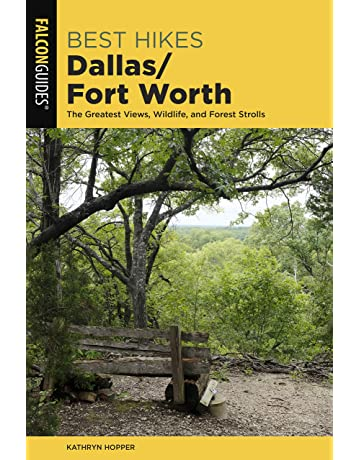 Best Hikes Dallas/Fort Worth: The Greatest Views, Wildlife, and Forest Strolls