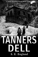 Tanners Dell: A Darkly Disturbing Occult Horror Trilogy - Book 2 Kindle Edition