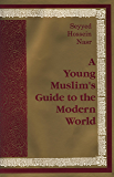 Young Muslim's Guide to the Modern World (English Edition)